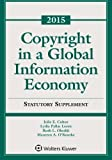 img - for Copyright in a Global Information Economy: 2016 Statutory Supplement by Julie E Cohen (2015-07-13) book / textbook / text book