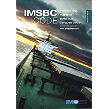 IMSBC code: International Maritime Solid Bulk Cargoes Code incorporating amendment 04-17 and supplement