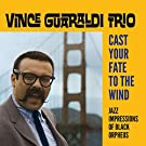 Cast Your Fate to the Wind: Jazz Impressions of Black Orpheus (Bonus Track Version)