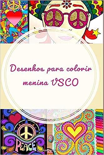 Desenhos Para Colorir Menina Vsco Vscogirl Vsco Vscocam