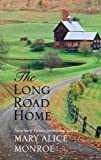 The Long Road Home, Mary Alice Monroe, 1410432726