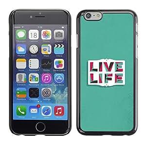 Cubierta de la caja de protección la piel dura para el Apple iPhone 6 (4.7) - life quote motivational text teal
