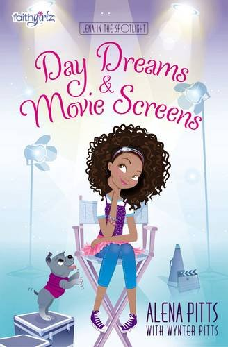 Day Dreams and Movie Screens (Faithgirlz / Lena in the Spotlight)