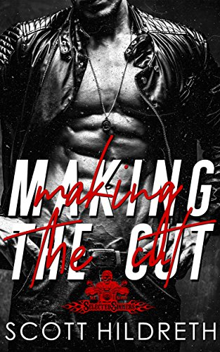 Making The Cut by Scott Hildreth