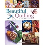 img - for [ [ [ Beautiful Quilling Step-By-Step [ BEAUTIFUL QUILLING STEP-BY-STEP ] By Boden-Crane, Diane ( Author )Mar-02-2010 Paperback book / textbook / text book