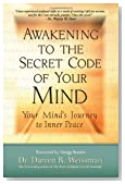 Awakening to the Secret Code of Your Mind: Your Mind's Journey to Inner Peace