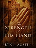 The Strength of His Hand, Lynn Austin, 141040658X