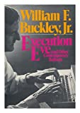 Execution Eve and Other Contemporary Ballads, William F. Buckley, 0399115315