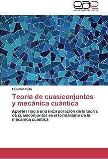 Teoría de cuasiconjuntos y mecánica cuántica: Aportes hacia una incorporación de la teoría de cuasiconjuntos