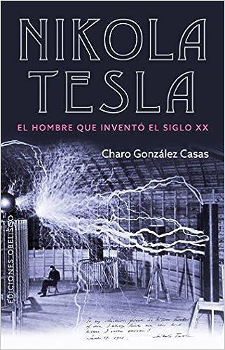 Nikola Tesla (Ediciones Obelisco) (Spanish Edition): Charo ...