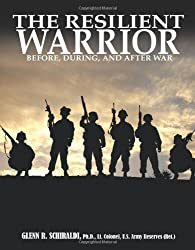 The Resilient Warrior by Glenn R. Schiraldi (2011-05-01)