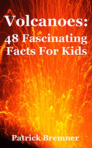 Volcanoes: 48 Fascinating Facts For Kids