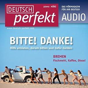 Deutsch perfekt Audio - Helfen und sich bedanken. 3/2012 Hörbuch