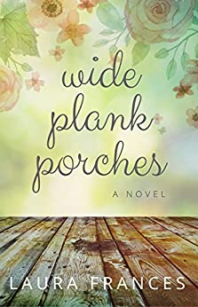 Wide Plank Porches by [Frances, Laura]