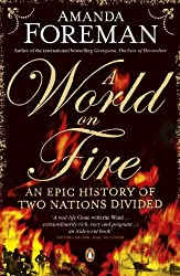 A World on Fire: An Epic History of Two Nations Divided by Amanda Foreman (2011-06-02)