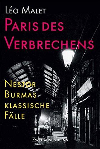 Paris des Verbrechens: Nestor Burmas klassische Fälle