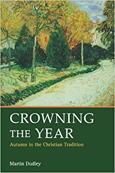 Book Crowning the Year - Autumn in Christian liturgy and devotion