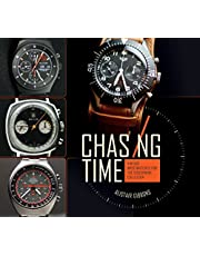 Chasing Time: Vintage Wrsitwatches for the Discerning Collector: Vintage Wristwatches for the Discerning Collector
