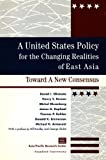 A United States Policy for the Changing Realities of East Asia : Toward a New Consensus, Okimoto, Daniel I. and Rowen, Henry S., 096539350X