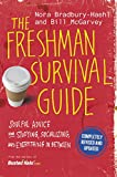 The Freshman Survival Guide: Soulful Advice for Studying, Socializing,...