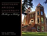 img - for Northern Arizona University: Buildings as History by Lee C. Drickamer (2011-06-15) book / textbook / text book