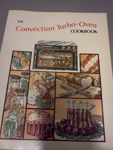 The convection turbo-oven cookbook