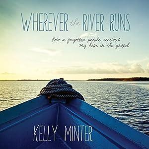 Wherever the River Runs Audiobook