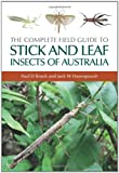 The Complete Field Guide to Stick and Leaf Insects of Australia, Jack W. Hasenpusch and Paul D. Brock, 0643094180