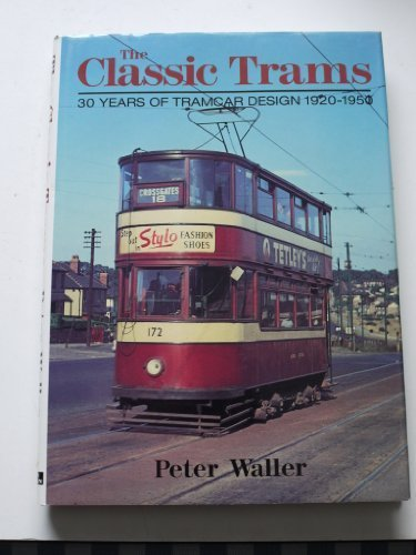 The classic trams: 30 years of tramcar design 1920-1950