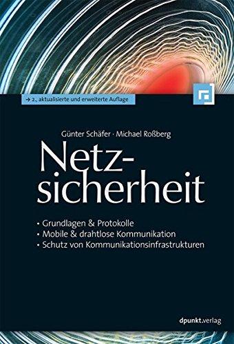 Netzsicherheit: - Grundlagen & Protokolle - Mobile & drahtlose Kommunikation - Schutz von Kommunikationsinfrastrukturen Taschenbuch – 31. Juli 2014 Günter Schäfer Michael Roßberg dpunkt.verlag GmbH 3864901154