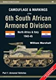 Camouflage and Markings of the 6th South African Armored Division. Part 1:  Armored Vehicles: North Africa and Italy 1943-45 (Armor Color Gallery)