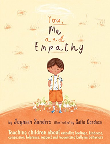 (You, Me and Empathy: Teaching children about empathy, feelings, kindness, compassion, tolerance and recognising bullying behaviours)