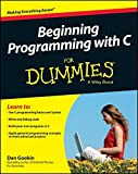 Beginning Programming with C For Dummies (For Dummies (Computers))