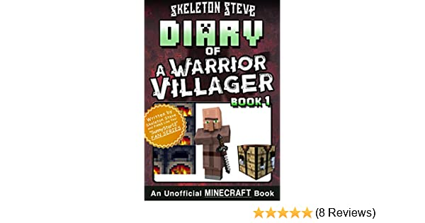 Diary of a Minecraft Warrior Villager - Book 1: Unofficial Minecraft Books  for Kids, Teens, & Nerds - Adventure Fan Fiction Diary Series (Skeleton