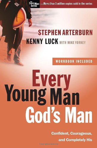 Every Young Man, God's Man: Confident, Courageous, and Completely His (The Every Man Series) - Book  of the Every Man