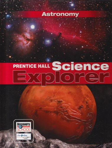PRENTICE HALL SCIENCE EXPLORER ASTRONOMY STUDENT EDITION THIRD EDITION  2005