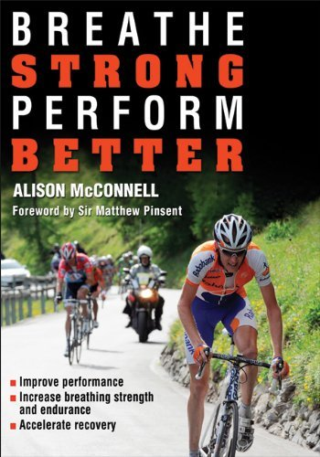 Breathe Strong, Perform Better by Alison McConnell (2011-04-26) (Breathe Strong Perform Better By Alison Mcconnell)