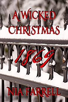 A Wicked Christmas 1869 by [Farrell, Nia]