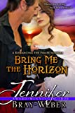 Bring Me the Horizon: A Romancing the Pirate Novella