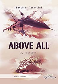 Above All, tome 2 : Résister par Battista Tarantini