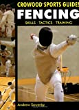 Fencing: Skills, Tactics, Training