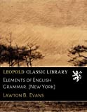 img - for Elements of English Grammar. [New York] book / textbook / text book