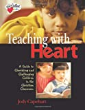 img - for Teaching with Heart: A Guide To Cherishing And Challenging Children In The Christian Classroom book / textbook / text book