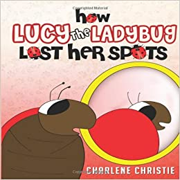 Lucy Ladybug Lost Her Spots Paperback