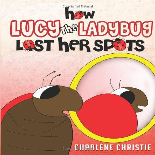 How Lucy The Ladybug Lost Her Spots ebook