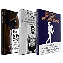 The Ultimate Health, Fitness and Fat Loss Book Bundle: Intermittent Fasting 101, The 6 Pack Chef and Naturally Triple Your Testosterone