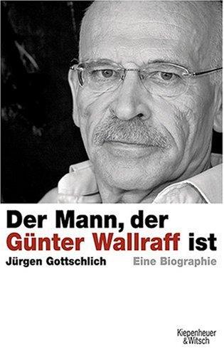 Der Mann, der Günter Wallraff ist
