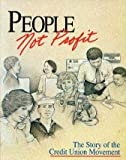 People, Not Profit : The Story of the Credit Union Movement, Witzeling, Ruth, 0840388349