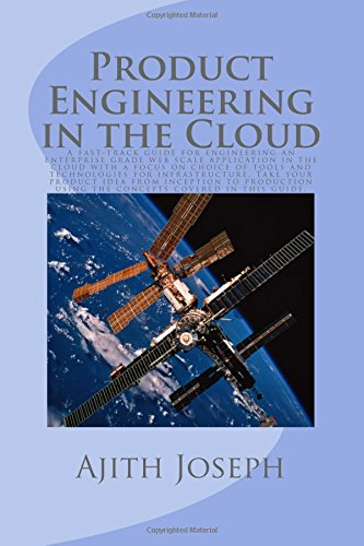 Price comparison product image Product Engineering in the Cloud: A fast-track guide for engineering an enterprise grade web scale application in the cloud with a focus on choice of ... inception to production using this guide.