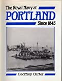 The Royal Navy at Portland since 1845, Maritime Books Staff, 0907771297